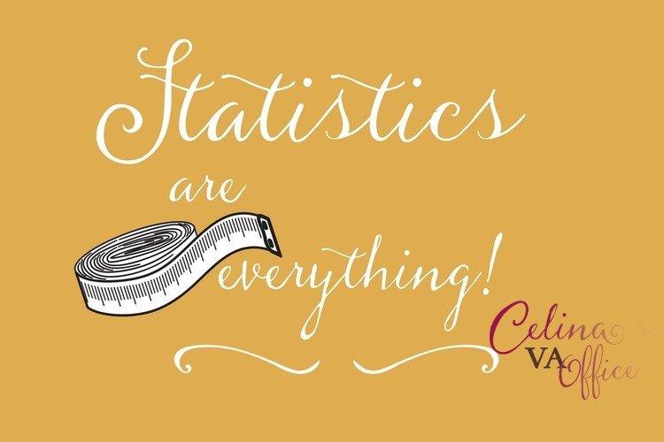 Statistics are everything!
